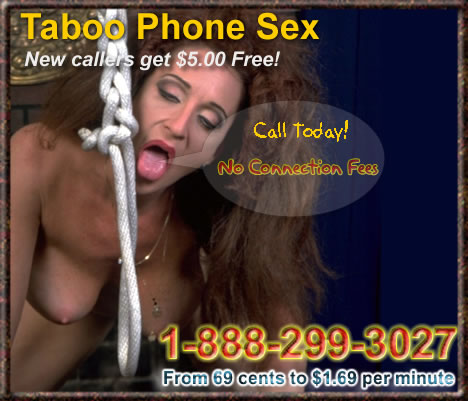 This is the only No Taboo Live Phone Sex for seekers of fetish thrills ...